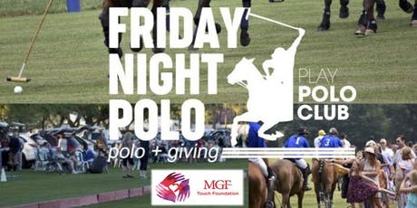 MGF Touch Foundation - Friday Night Polo tickets