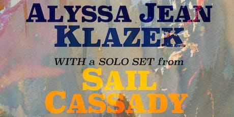 Alyssa Jean Klazek // Sail Cassady (Solo) // Cody Rueger - ALL AGES - Live tickets