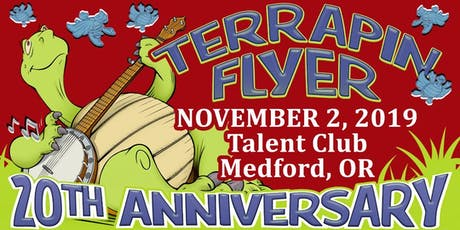 Terrapin Flyer 20th Anniversary at Talent Club in Talent, OR tickets