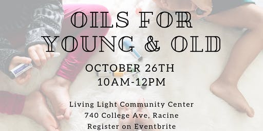 Oils for Young & Old