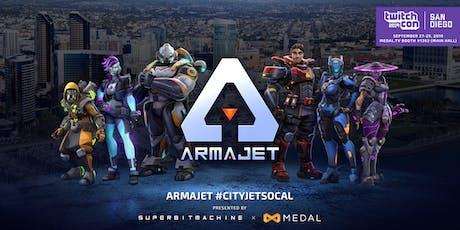 Armajet #CityJetSoCal @ TwitchCon 2019 San Diego tickets