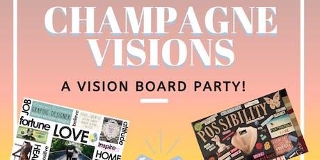 Champagne Vision Board! tickets