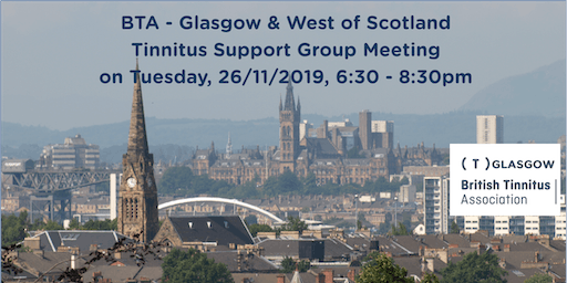 BTA – Glasgow & West of Scotland Tinnitus Support Group (26/11/2019)