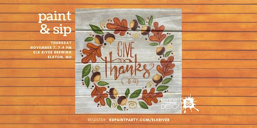 Give Thanks - Paint and Sip - Elk River Brewing - 11/7