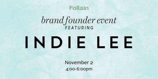 Brand Founder Event: Indie Lee