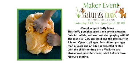 Maker Event Pumpkin Spice Puffy Slime, Sat., Oct 5 @ 1pm $10.00 tickets
