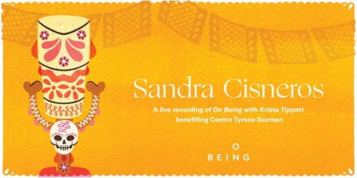 On Being Live with Sandra Cisneros