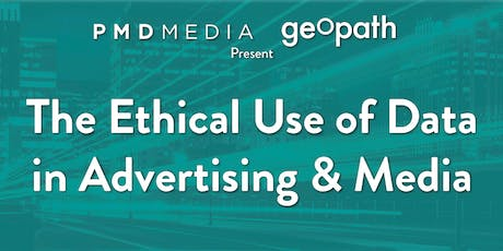 PMD Media & Geopath Present: The Ethical Use of Data in Advertising & Media tickets