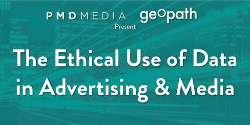 PMD Media & Geopath Present: The Ethical Use of Data in Advertising & Media