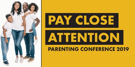 Pay Close Attention: Parenting Conference tickets