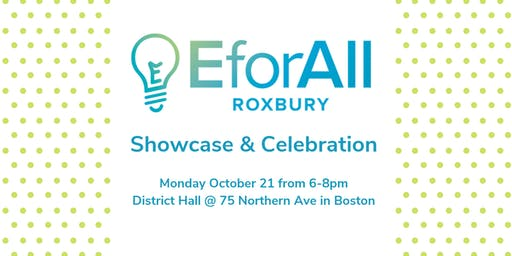 EforAll Roxbury Showcase & Celebration