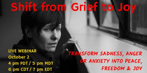 Shift from Grief to Joy Webinar