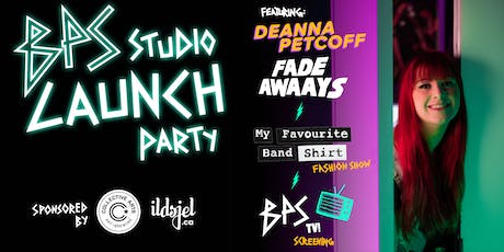 BPS Studio Launch Party // Deanna Petcoff // Fade Awaays + more! Saturday, September 28!  tickets