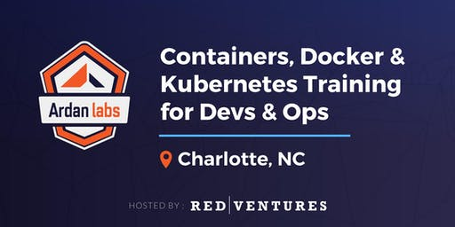 Containers, Docker and Kubernetes Training for Devs and Ops (Charlotte, NC - October 2019)
