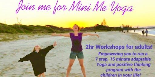 Mini Me Yoga FOUNDATION Workshop Brisbane! Stafford YMCA Wednesday 23rd October
