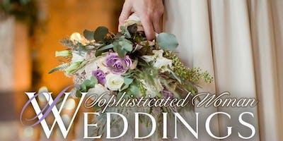 Sophisticated Woman Weddings Magazine & Bridal Expo 2019