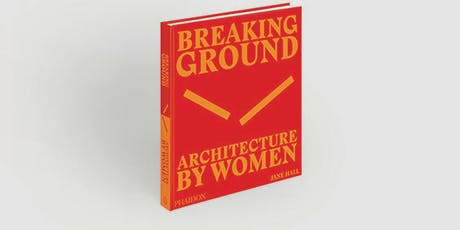 Panel | Breaking Ground: Architecture By Women tickets