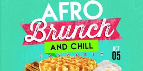 The AfroBrunch & Chill DayParty :Eat,Drink,Dance | #TheABCD tickets