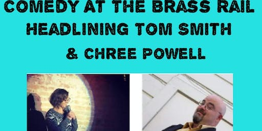 Comedy At The Brass Rail w/Tom Smith & Chree Powell