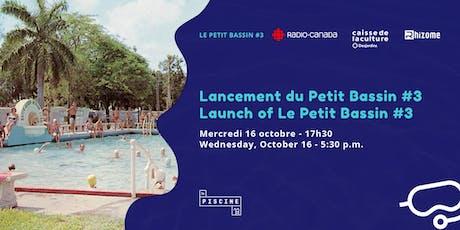 Lancement du Petit Bassin #3 | Avec Radio-Canada  billets
