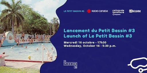 Lancement du Petit Bassin #3 | Avec Radio-Canada