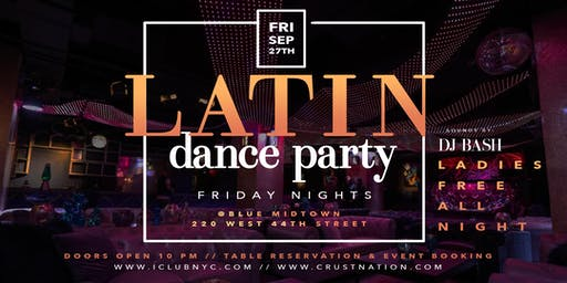 BLUE MIDTOWN FRIDAYS NIGHT PARTY | LATIN MUSIC & VIBES
