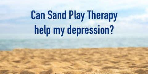 Creating Personal Freedom From Trauma and Depression Using Sand Play Therapy
