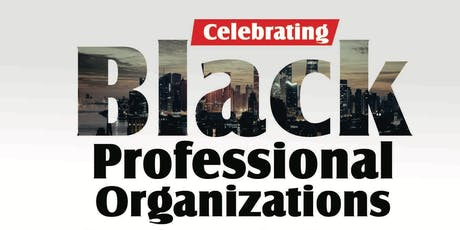 Celebrate Black Professional Organizations tickets