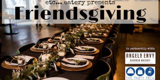 etc... eatery's 3rd Annual Friendsgiving