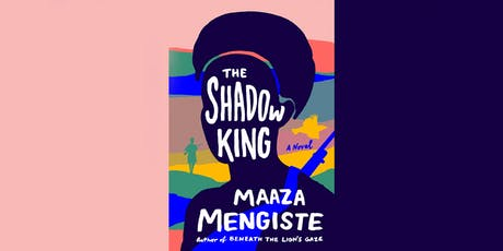 The Shadow King: Book Talk with Maaza Mengiste tickets