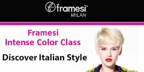 Framesi Intense Color Class - Discover Italian Style tickets