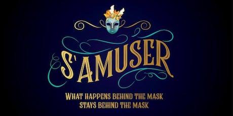 S'AMUSER Masquerade Ball tickets