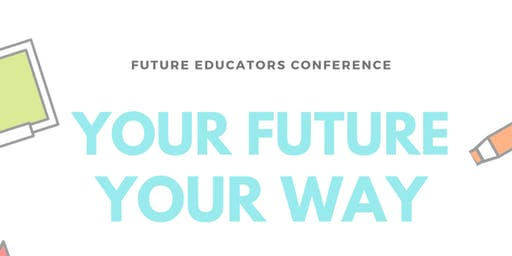 Future Educators Conference: Your Future, Your Way
