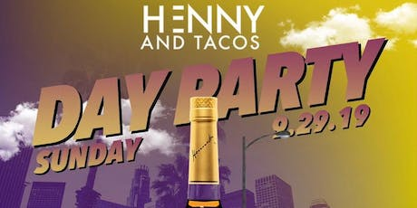 **HENNY & TACOS** Day Party tickets