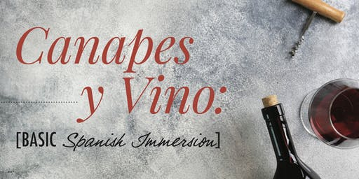 Canapes y Vino: Basic Level Spanish Immersion