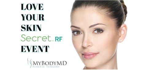 Love Your Skin Secret RF Event - MyBodyMD Plastic Surgery tickets