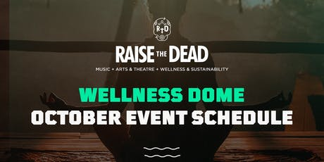 THE WELLNESS DOME - OCTOBER EVENT SCHEDULE tickets