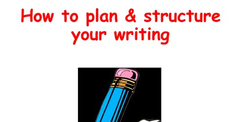 Academic Writing for MSc(B): Planning and structuring your writing