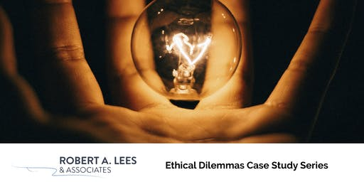 Ethical Dilemmas Case Study Series - October 2019