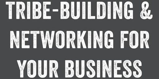 Tribe/Community Building & Networking For Your Business
