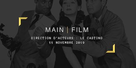 Direction d'acteurs : Le casting billets