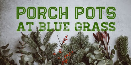Holiday Porch Pots Workshop tickets