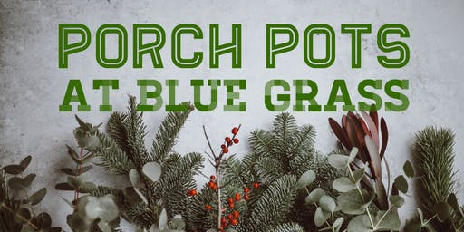 Holiday Porch Pots Workshop