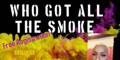 WHO GOT ALL THE SMOKE?