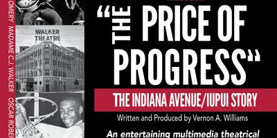 The Price of Progress: The IUPUI and Indiana Ave. Story-Oct. 2019