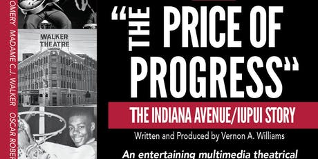 The Price of Progress: The IUPUI and Indiana Ave. Story-Oct. 2019 tickets