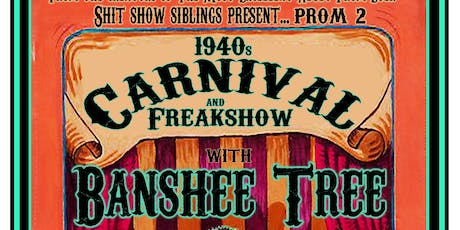 Prom 2 - 1940s Carnival & Freakshow  - Featuring Banshee Tree tickets