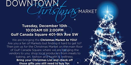 CHRISTMAS MARKET - GULF CANADA SQUARE tickets