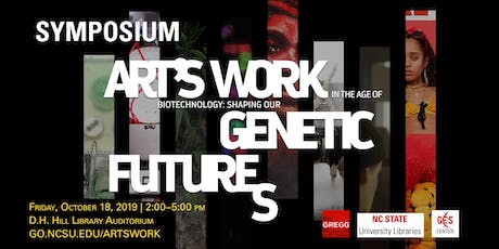 Symposium: Art's Work in the Age of Biotechnology tickets