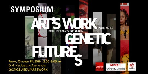 Symposium: Art's Work in the Age of Biotechnology
